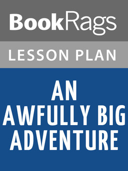 An Awfully Big Adventure Lesson Plans