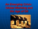 An Emerging Crisis: Global Warming and the Age of Oil