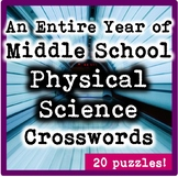 An Entire Year of Middle School Physical Science Crossword Puzzles (Bundle!)