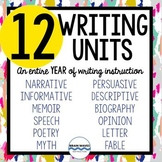 A Year of Writing -12 Units including Narrative, Informative, Persuasive BUNDLE
