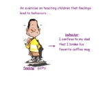 An Exercise on Teaching Children that Feelings Lead to Beh