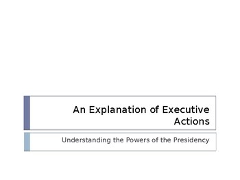 An Explanation of Executive Actions