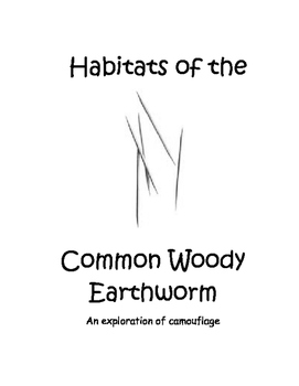 An Exploration of Camouflage - Habitats of the Common Woody Earthworm