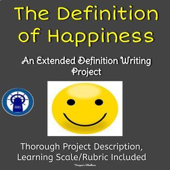 An Extended Definition Writing Project. . .The Definition of Happiness