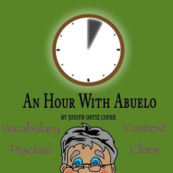 """""""An Hour with Abuelo"""" by Judith Ortiz Cofer - Vocabulary Practice: Context Clues"""