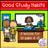 An INTERACTIVE Lesson on Good Study Habits, Grades 4-6