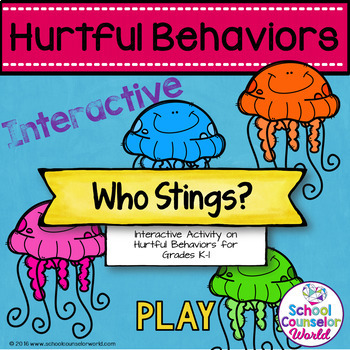 An INTERACTIVE Lesson on Hurtful Behaviors, Grades K-1