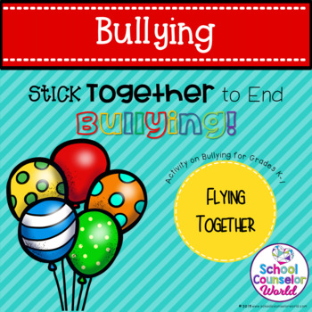 An INTERACTIVE Lesson on Sticking Together to End Bullying, Grades K-1