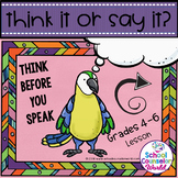 An INTERACTIVE Lesson-What to Think vs. What to Say, Grades 4-6