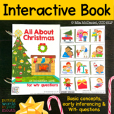 INTERACTIVE book All About Christmas {for WH- questions & language therapy}