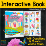 Interactive Book - Spring {for WH- questions and language skills}