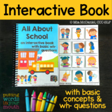 INTERACTIVE book All About School {for WH- questions and language therapy}