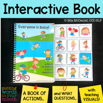An INTERACTIVE book for teaching WHAT questions & ACTIONS!