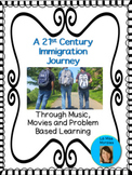 A 21st Century Immigration Journey Through Music, Movies and PBL