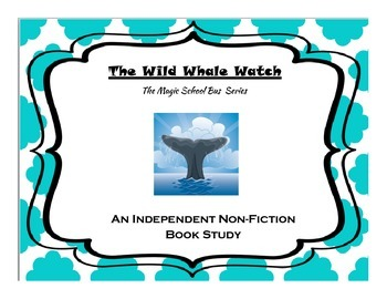 Independent Non-Fiction Book Study:  The Wild Whale Watch, Magic School Bus