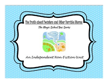 Independent Non-Fiction Book Study:  The Truth About Twisters, Magic School Bus