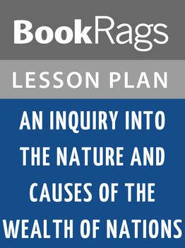 An Inquiry Into the Nature and Causes of the Wealth of Nations Lesson Plans
