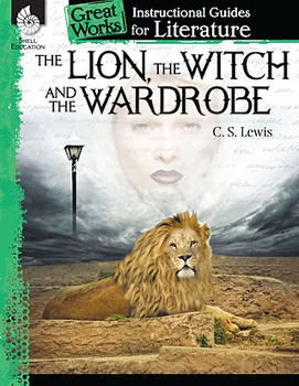 Instructional Guide for Literature: The Lion, the Witch and the Wardrobe (eBook)