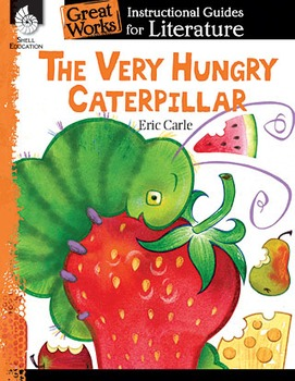 An Instructional Guide for Literature: The Very Hungry Caterpillar (eBook)