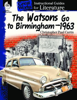 Instructional Guide for Literature: The Watsons Go to Birmingham--1963 (eBook)