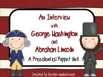 An Interview with George Washington and Abraham Lincoln {President's Day Unit}