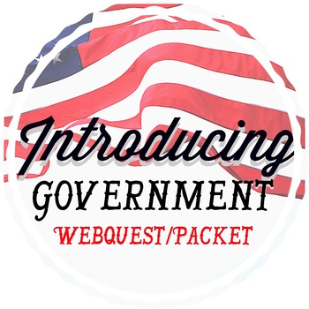 An Intro To Government WebQuest/Packet