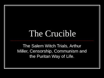 An Introduction to The Crucible by Arthur Miller