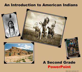An Introduction to American Indians - A Second Grade PowerPoint Introduction