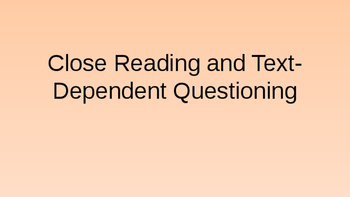 An Introduction to Close Reading and Text-Dependent Questioning