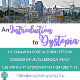 An Introduction to Dystopia: Six Common Core Aligned Lessons