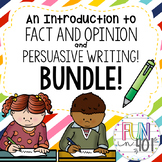 An Introduction to Fact and Opinion and Persuasive Writing: Bundle!