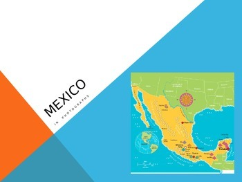 An Introduction to Mexico - Maps and Photographs
