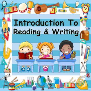 An Introduction to Reading and Writing - 7 Lessons Included