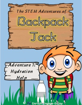 An Introduction to The STEM Adventures of Backpack Jack -- Hydration Help  FREE
