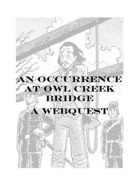 An Occurance at Owl Creek Bridge webquest