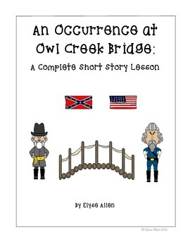 An Occurrence at Owl Creek Bridge:  A Complete Short Story Lesson
