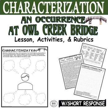 An Occurrence at Owl Creek Bridge Character Graphic Organizer w/ Short Response