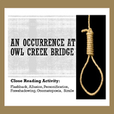 """""""An Occurrence at Owl Creek Bridge"""" Close Reading Activity"""