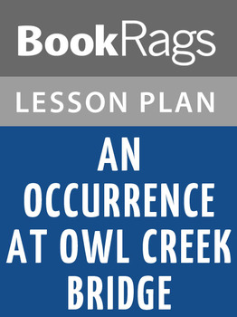 An Occurrence at Owl Creek Bridge Lesson Plans