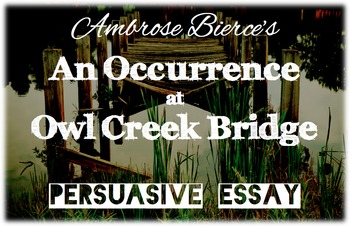 an occurrence at owl creek bridge persuasive essay  prewriting  tpt
