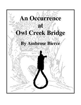 An Occurrence at Owl Creek Bridge (by Ambrose Bierce) Study Guide