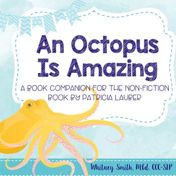 An Octopus Is Amazing Book Companion