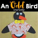 "An ""Odd"" Bird Craftivity"