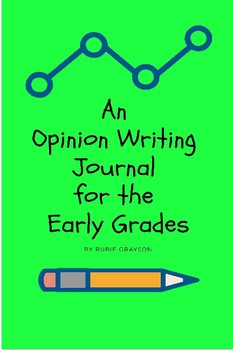 An  Opinion Writing  Journal  for the  Early Grades