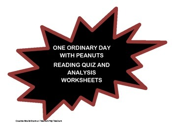 An Ordinary Day with Peanuts - Reading Quiz, Analysis Sheets + More Bundle