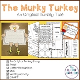 An Original Turkey Tale for Thanksgiving! Writing, Reading