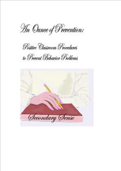 """""""An Ounce of Prevention"""" Positive Classroom Procedures Prevent Problems"""