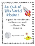 An Out of This World Mission: Solving One and Two Step Word Problems