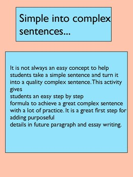 An easy way to turning a simple sentences into complex sentence.