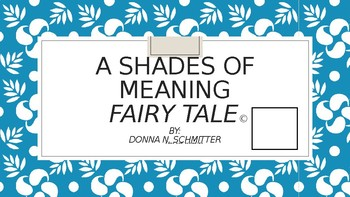 Shades of meaning-an original fairy tale story using shades of meaning